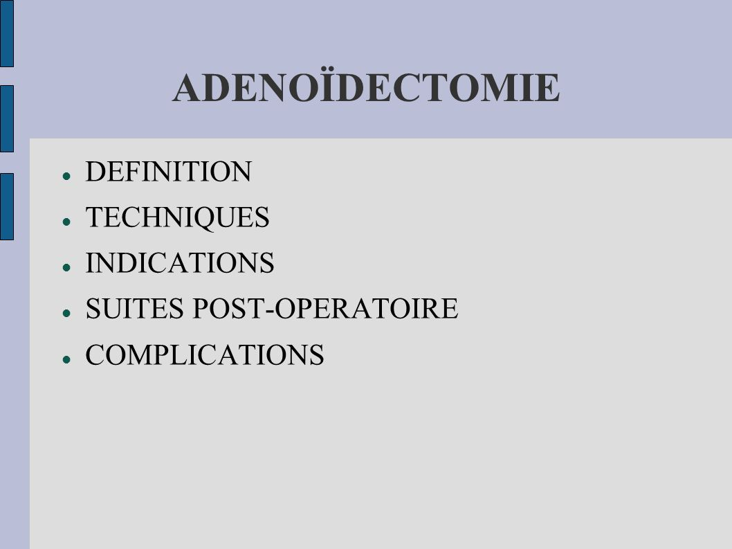 ADENOÏDECTOMIE DEFINITION TECHNIQUES INDICATIONS