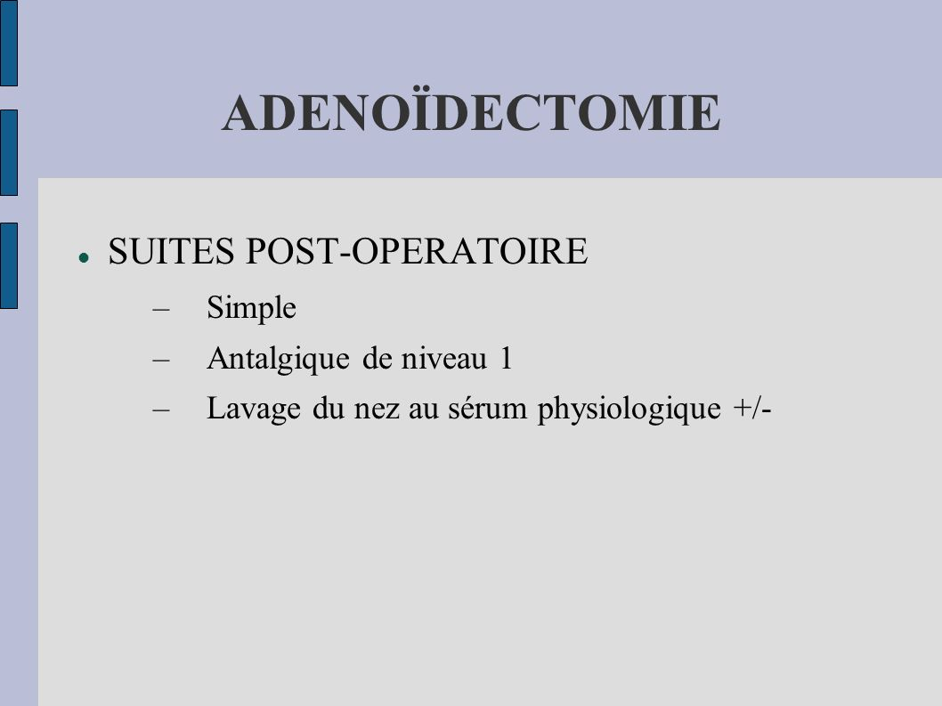 ADENOÏDECTOMIE SUITES POST-OPERATOIRE Simple Antalgique de niveau 1