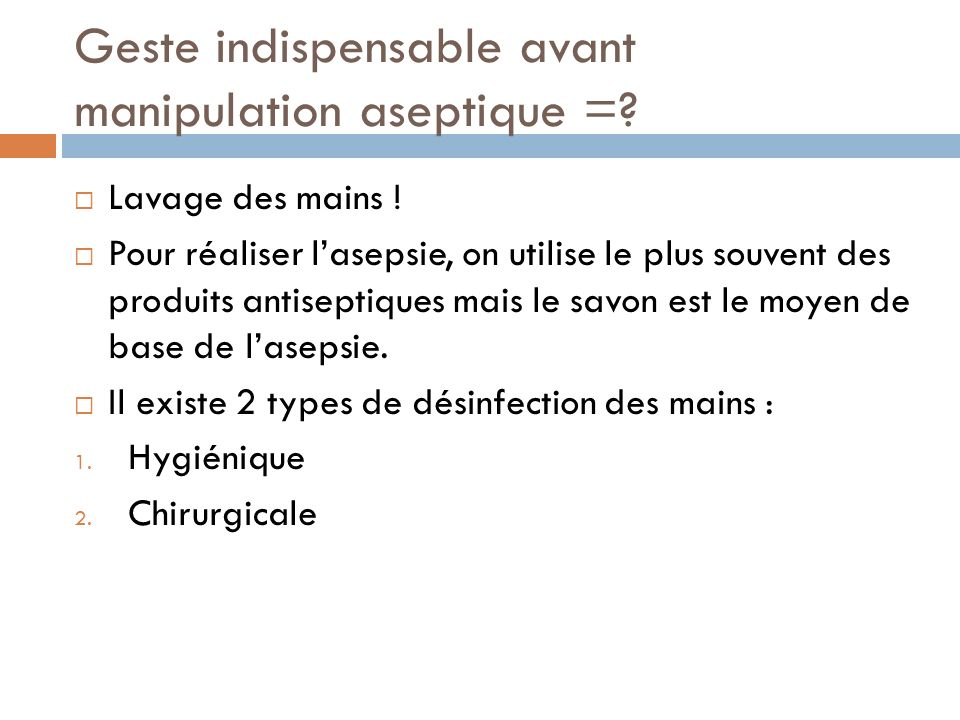 Geste indispensable avant manipulation aseptique =