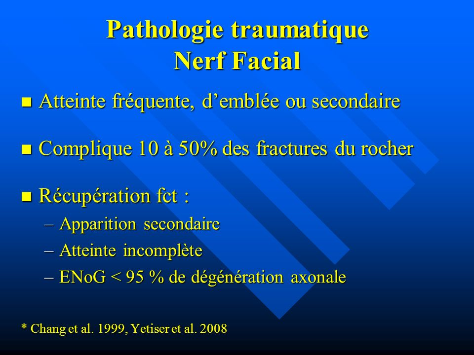 Pathologie traumatique Nerf Facial