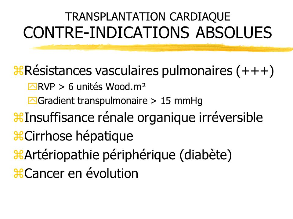 TRANSPLANTATION CARDIAQUE CONTRE-INDICATIONS ABSOLUES