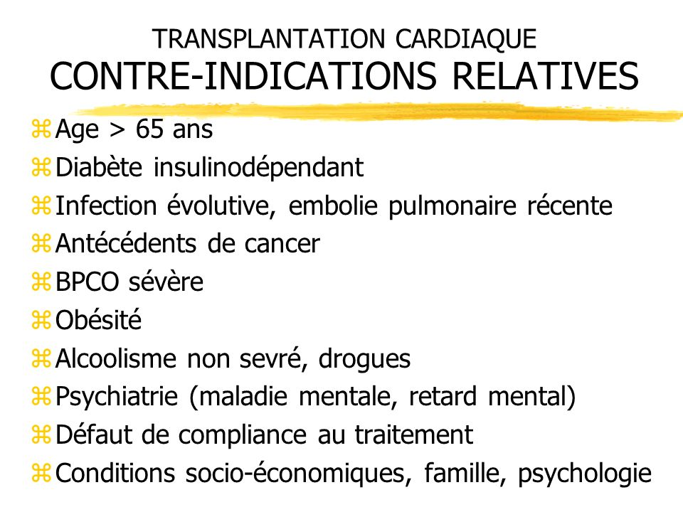 TRANSPLANTATION CARDIAQUE CONTRE-INDICATIONS RELATIVES