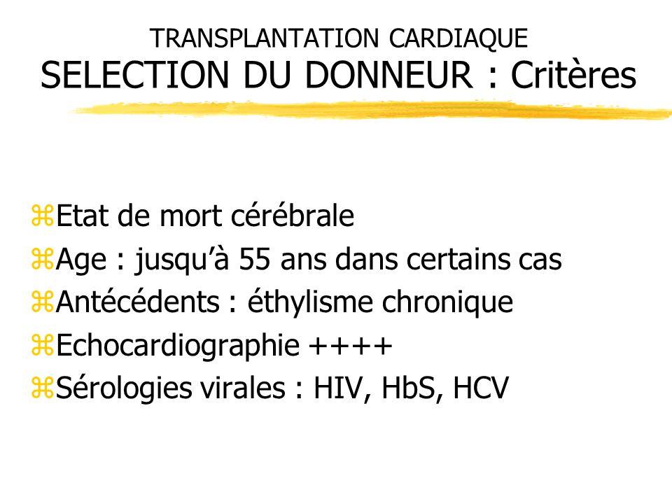 TRANSPLANTATION CARDIAQUE SELECTION DU DONNEUR : Critères