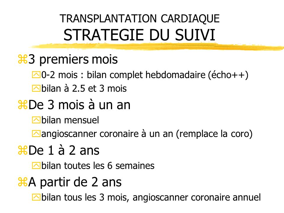 TRANSPLANTATION CARDIAQUE STRATEGIE DU SUIVI