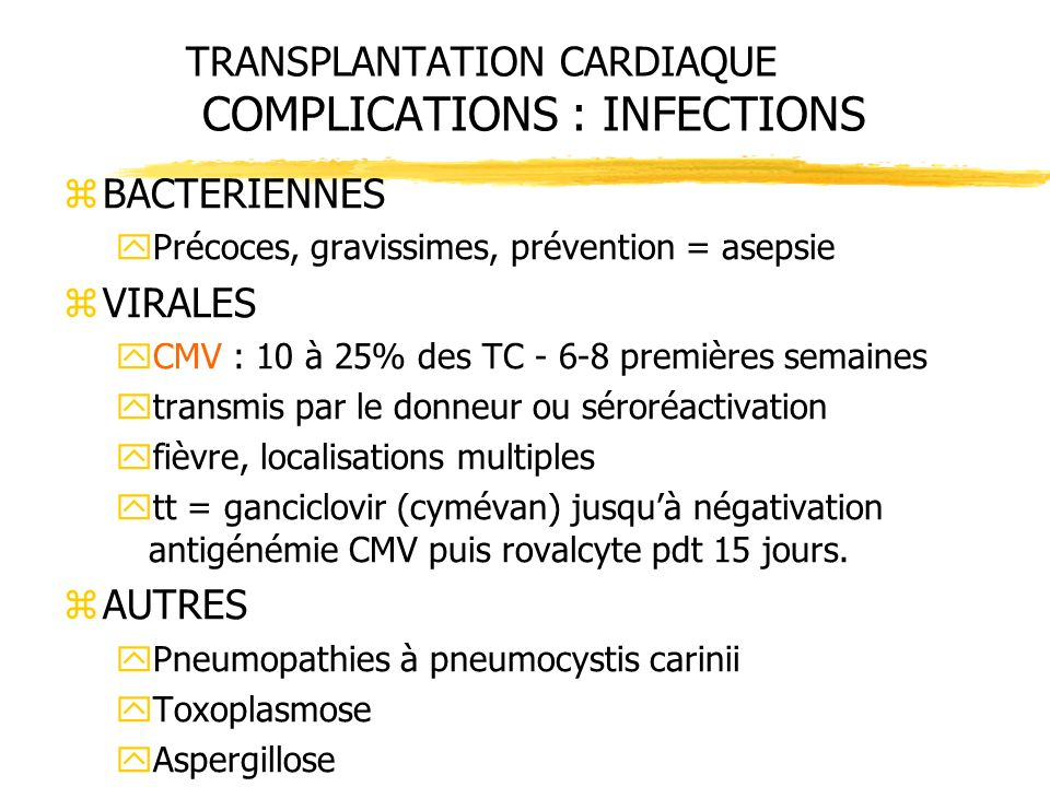 TRANSPLANTATION CARDIAQUE COMPLICATIONS : INFECTIONS