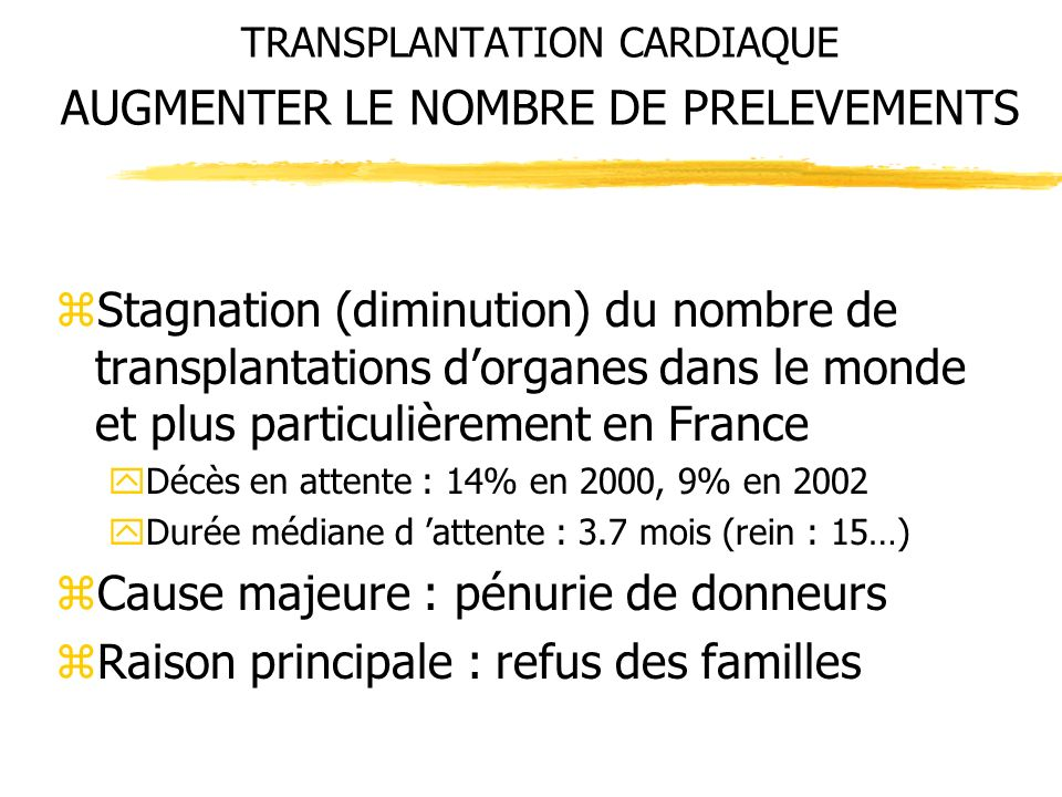TRANSPLANTATION CARDIAQUE AUGMENTER LE NOMBRE DE PRELEVEMENTS