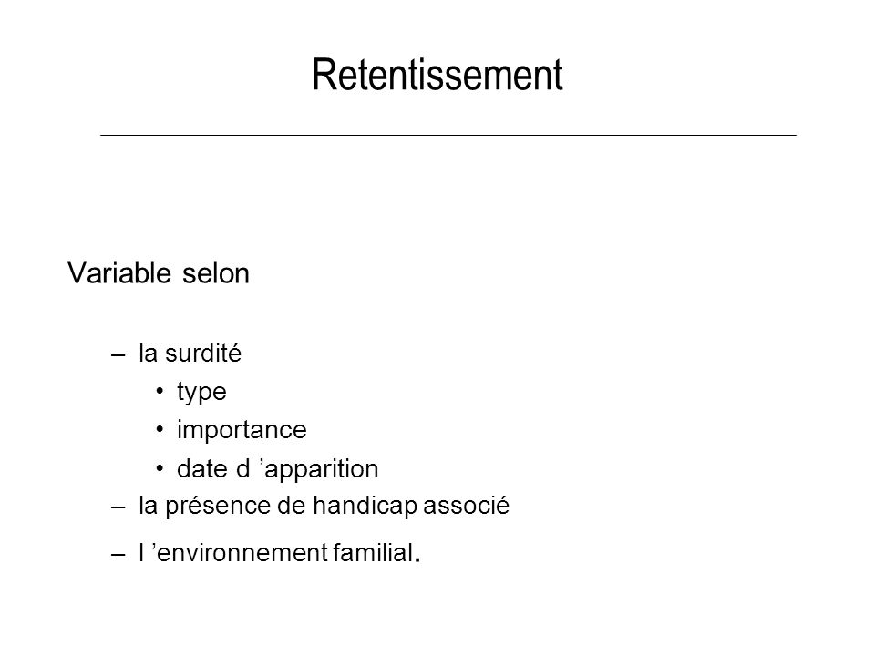 Retentissement Variable selon type importance date d 'apparition