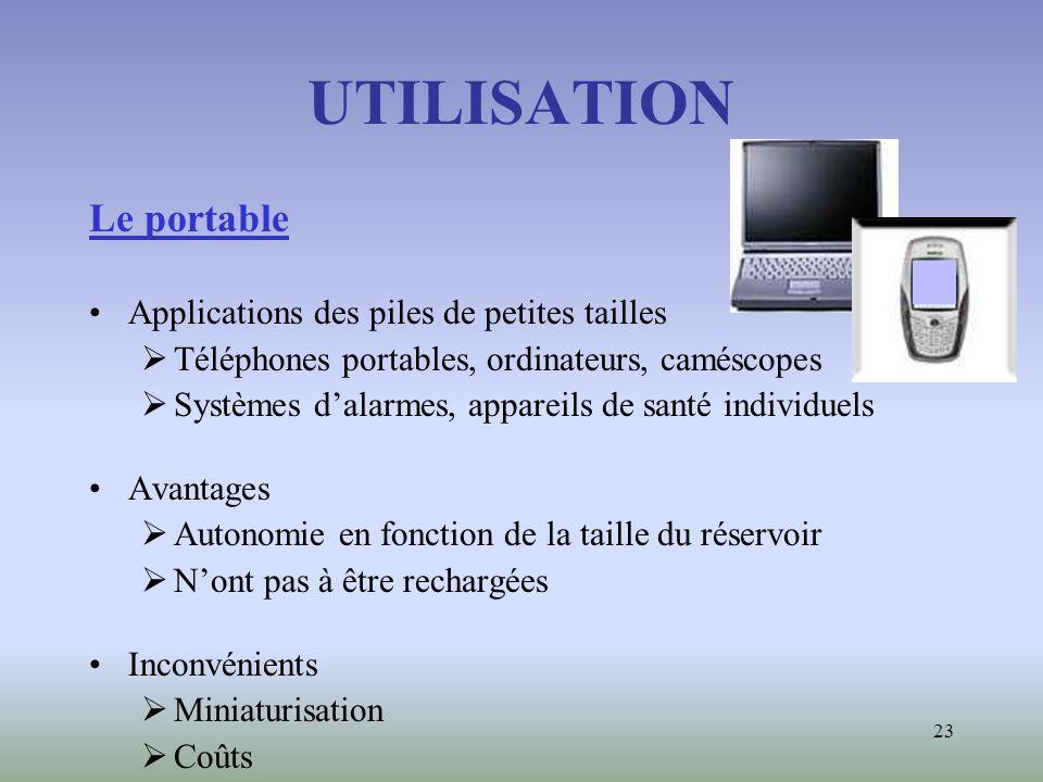 UTILISATION Le portable Applications des piles de petites tailles