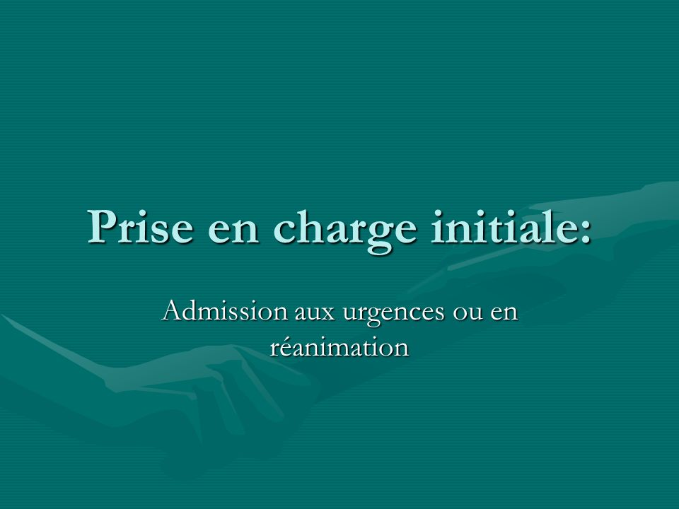 Prise en charge initiale: