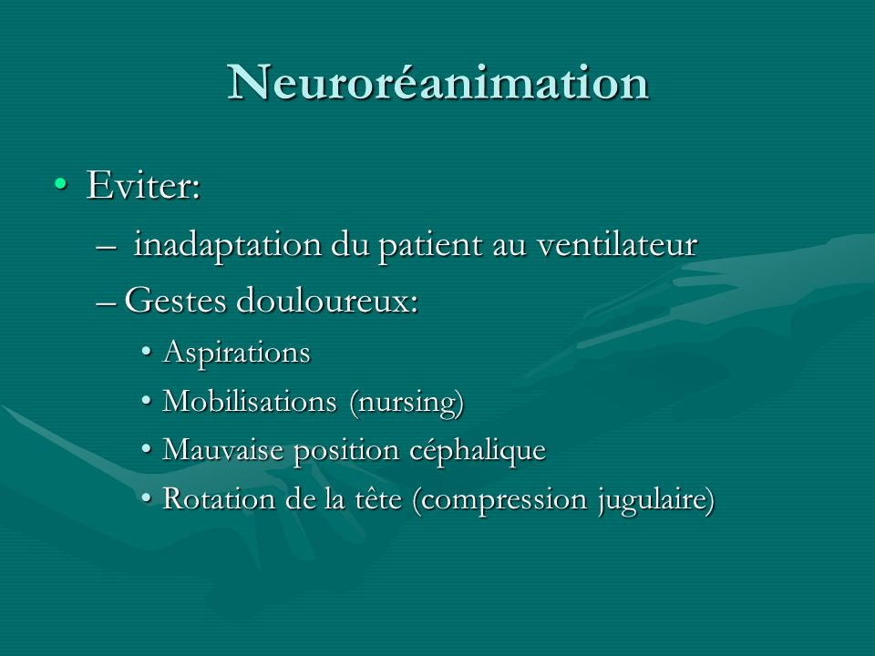 Neuroréanimation Eviter: inadaptation du patient au ventilateur