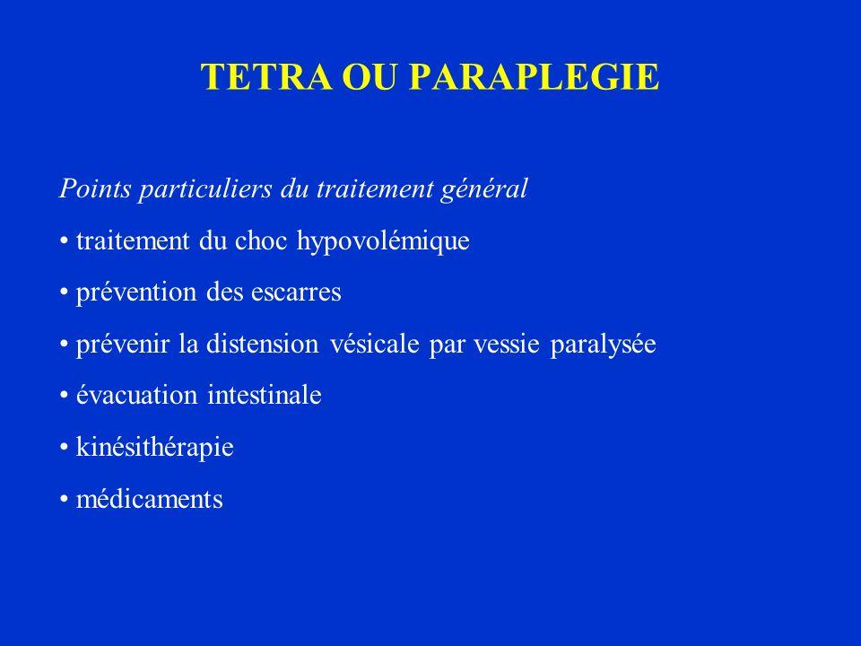 TETRA OU PARAPLEGIE Points particuliers du traitement général