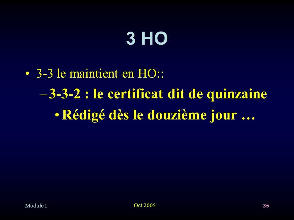 3 HO 3-3-2 : le certificat dit de quinzaine