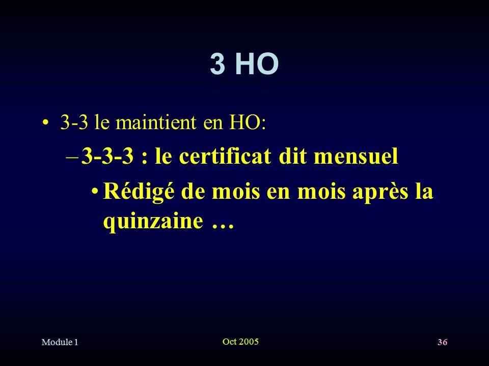 3 HO 3-3-3 : le certificat dit mensuel
