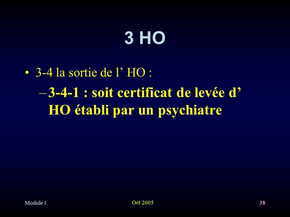 3 HO 3-4-1 : soit certificat de levée d' HO établi par un psychiatre