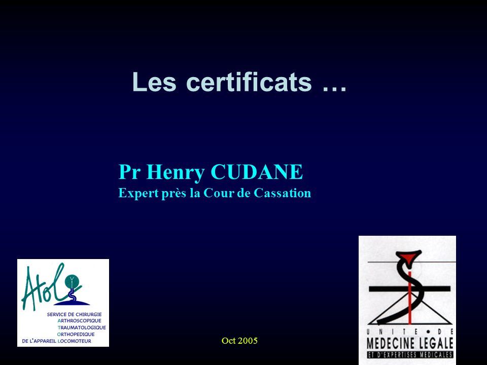 Les certificats … Pr Henry CUDANE Expert près la Cour de Cassation