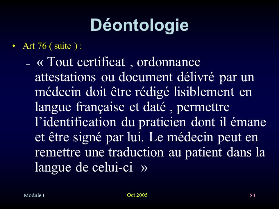 Déontologie Art 76 ( suite ) :