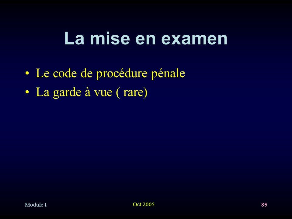 La mise en examen Le code de procédure pénale La garde à vue ( rare)