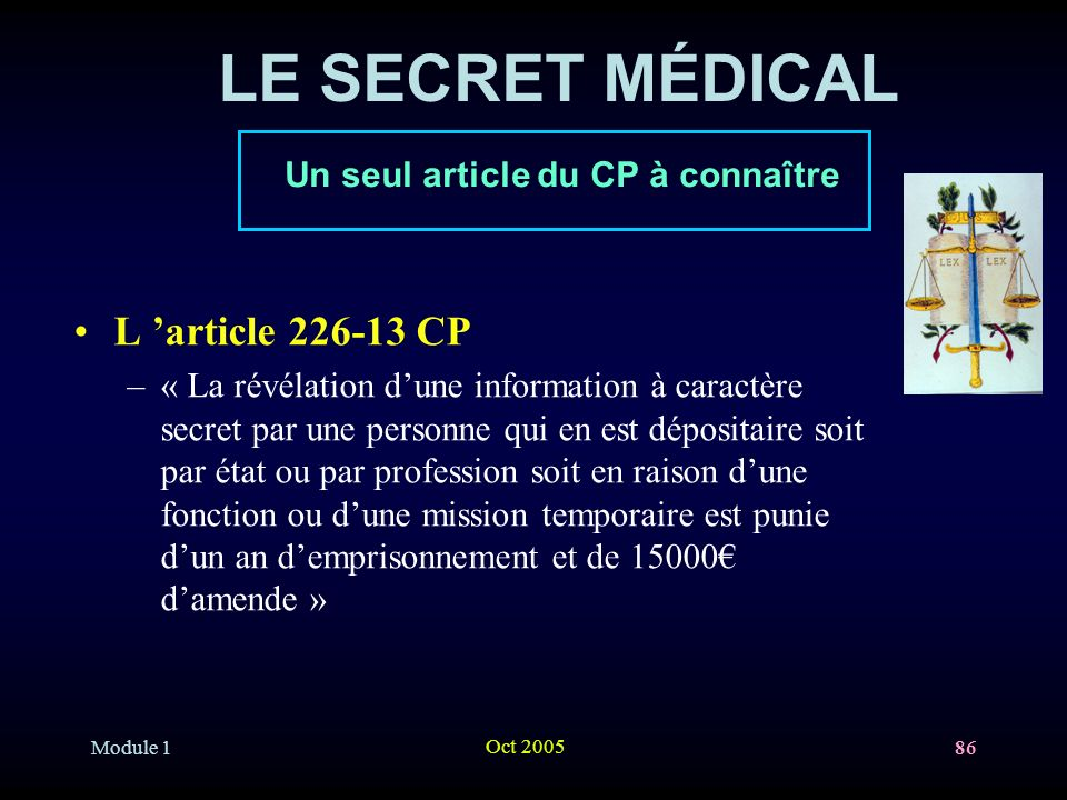 LE SECRET MÉDICAL L 'article 226-13 CP