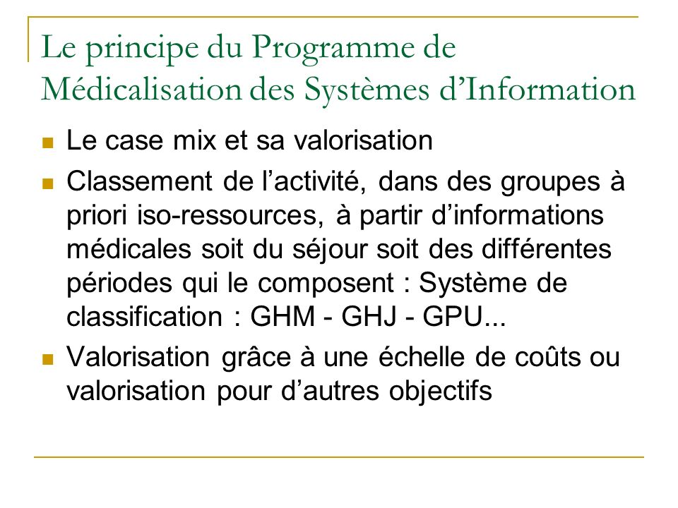 Le principe du Programme de Médicalisation des Systèmes d'Information