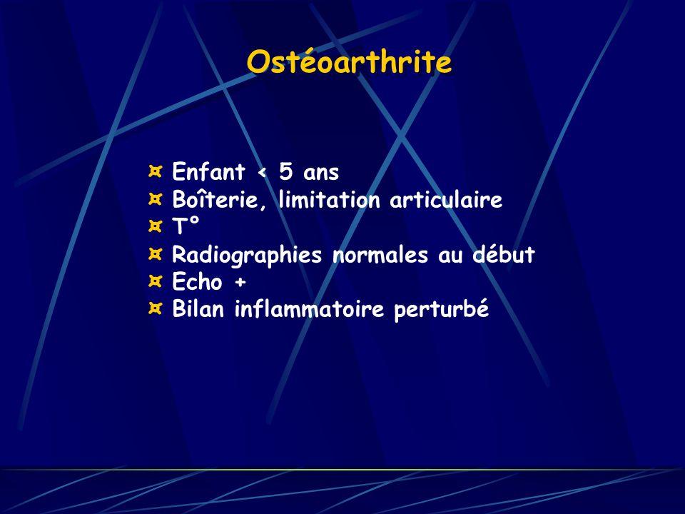 Ostéoarthrite ¤ Enfant < 5 ans ¤ Boîterie, limitation articulaire