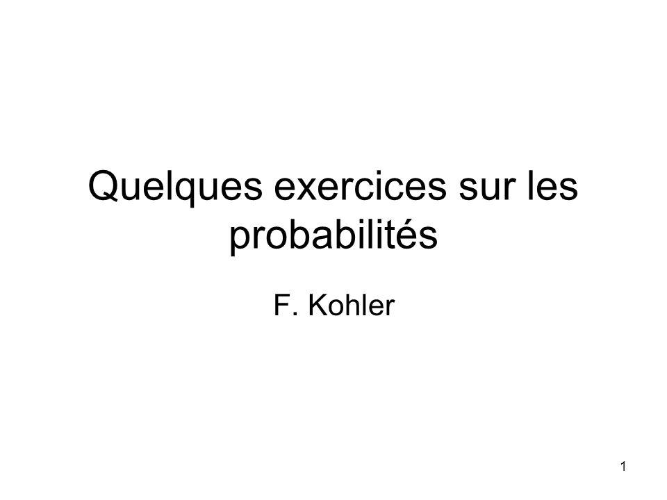 Quelques exercices sur les probabilités