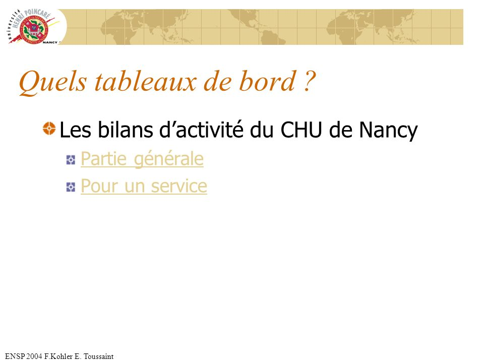 Quels tableaux de bord Les bilans d'activité du CHU de Nancy