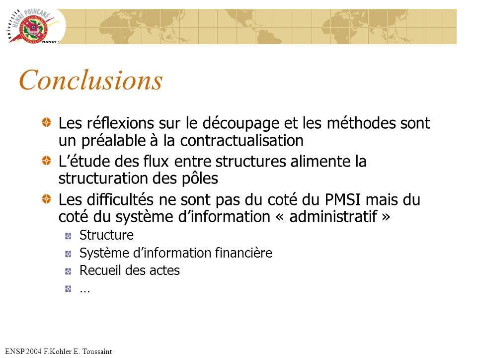 ConclusionsLes réflexions sur le découpage et les méthodes sont un préalable à la contractualisation.
