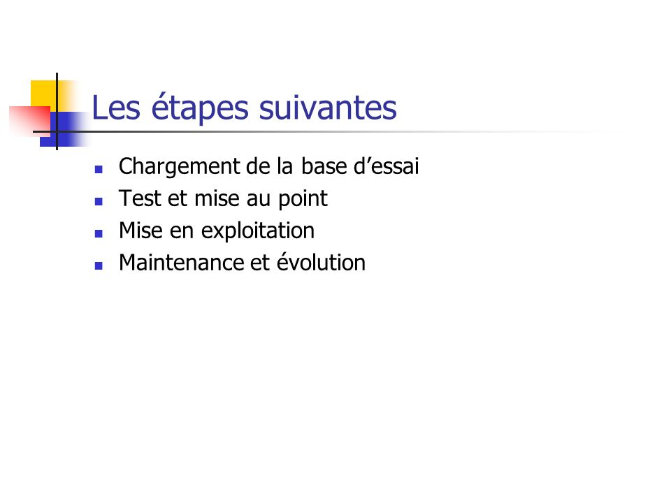 Les étapes suivantes Chargement de la base d'essai