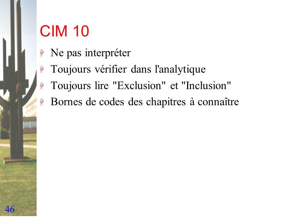 CIM 10 Ne pas interpréter Toujours vérifier dans l analytique