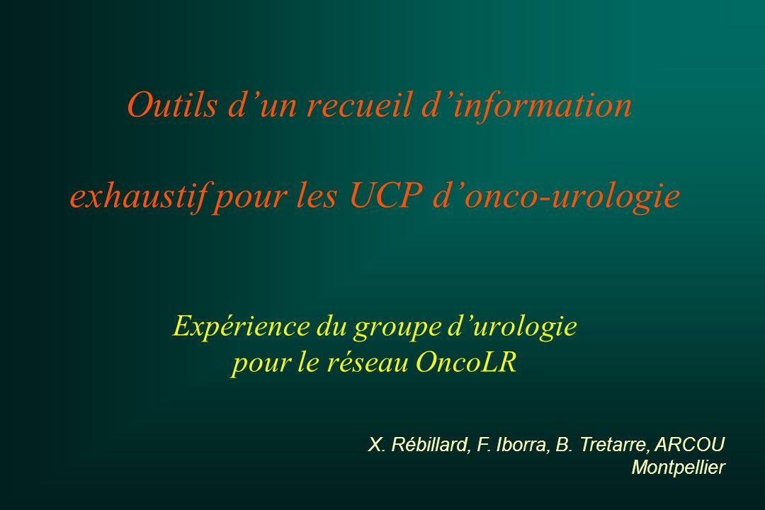 Outils d'un recueil d'information exhaustif pour les UCP d'onco-urologie Expérience du groupe d'urologie pour le réseau OncoLR