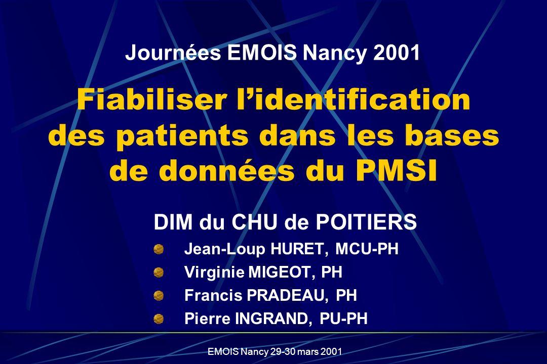 Journées EMOIS Nancy 2001 Fiabiliser l'identification des patients dans les bases de données du PMSI