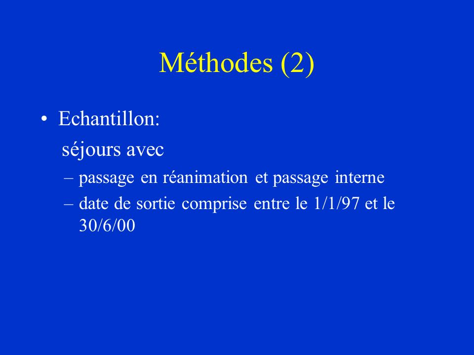 Méthodes (2) Echantillon: séjours avec
