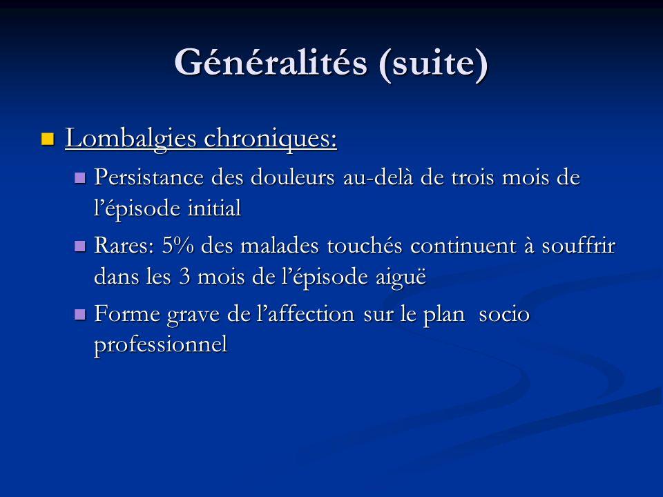 Généralités (suite) Lombalgies chroniques: