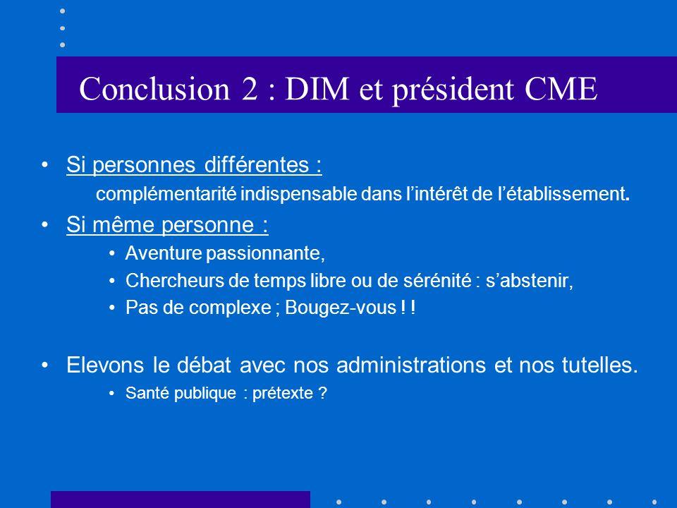 Conclusion 2 : DIM et président CME