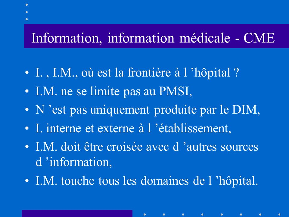 Information, information médicale - CME