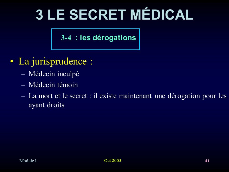 3 LE SECRET MÉDICAL La jurisprudence : 3-4 : les dérogations