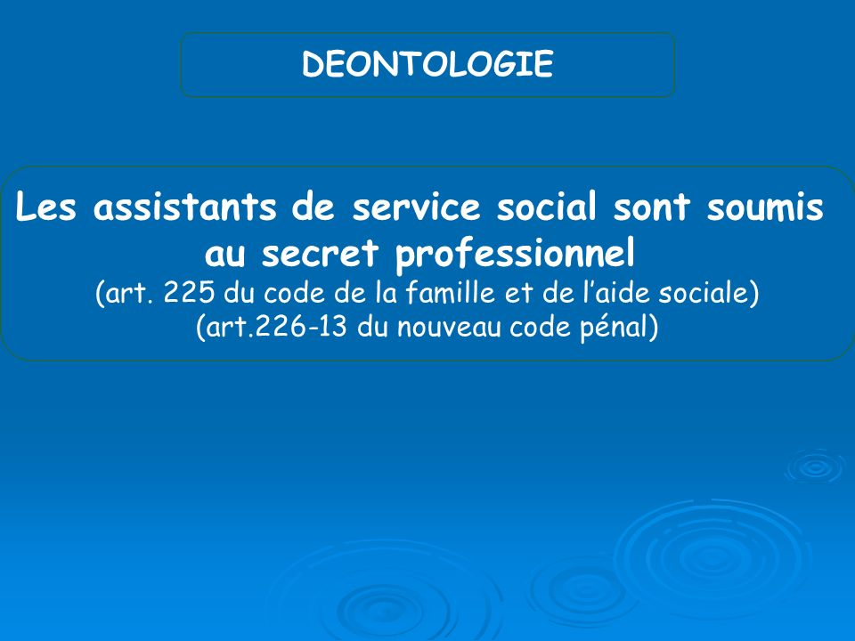 Les assistants de service social sont soumis au secret professionnel