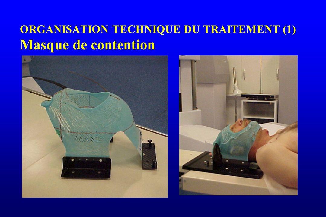 ORGANISATION TECHNIQUE DU TRAITEMENT (1) Masque de contention