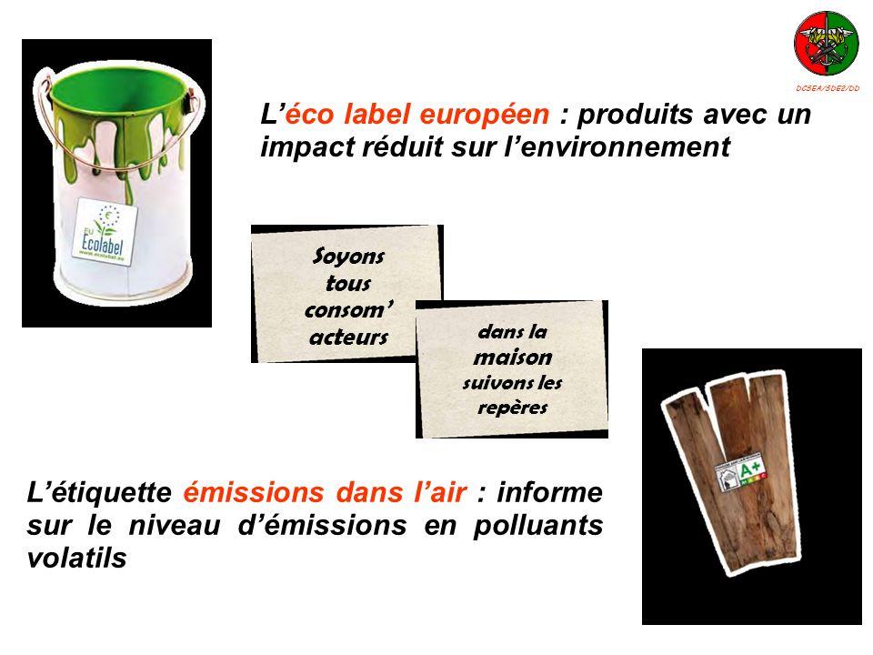 DCSEA/SDE2/DD L'éco label européen : produits avec un impact réduit sur l'environnement. Soyons tous.