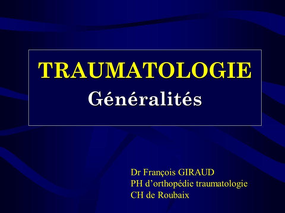 TRAUMATOLOGIE Généralités