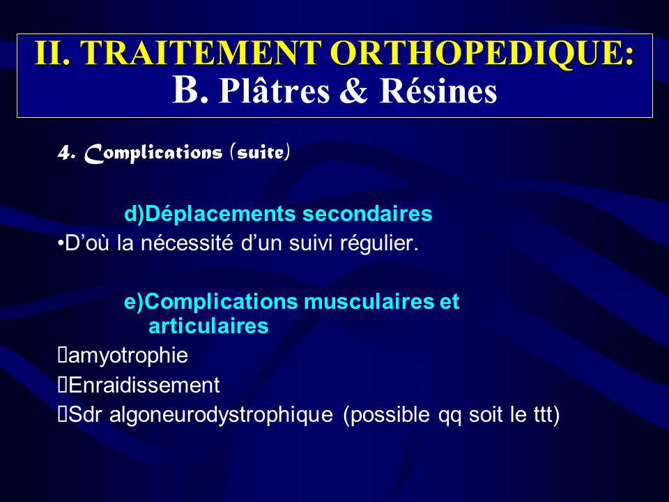 II. TRAITEMENT ORTHOPEDIQUE: B. Plâtres & Résines