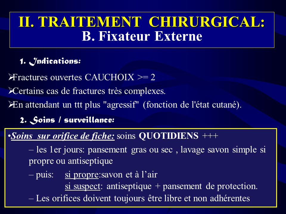 II. TRAITEMENT CHIRURGICAL: B. Fixateur Externe