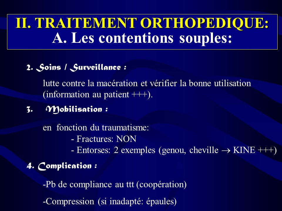 II. TRAITEMENT ORTHOPEDIQUE: A. Les contentions souples: