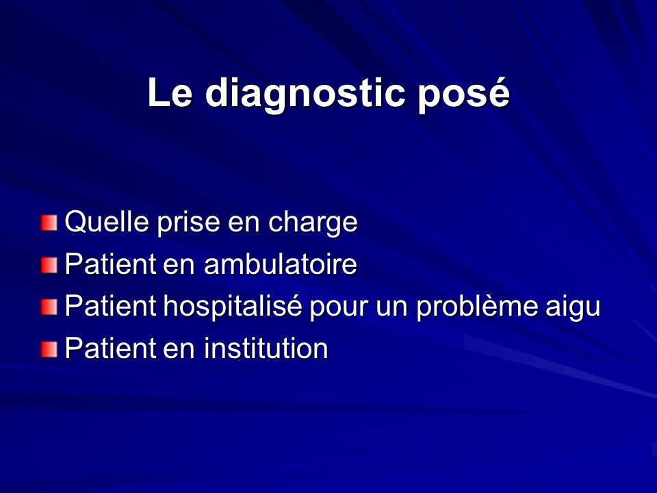 Le diagnostic posé Quelle prise en charge Patient en ambulatoire