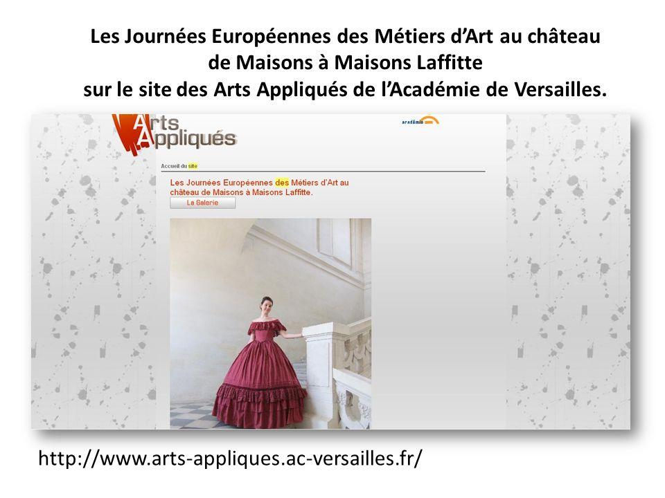 Les Journées Européennes des Métiers d'Art au château de Maisons à Maisons Laffitte sur le site des Arts Appliqués de l'Académie de Versailles.