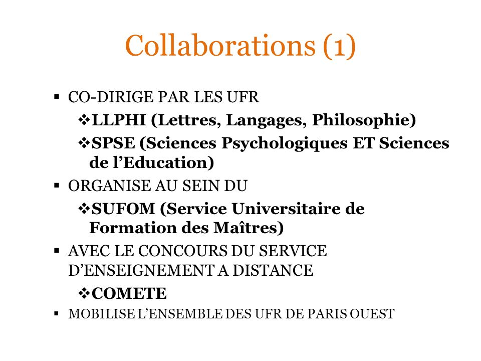 Collaborations (1) CO-DIRIGE PAR LES UFR
