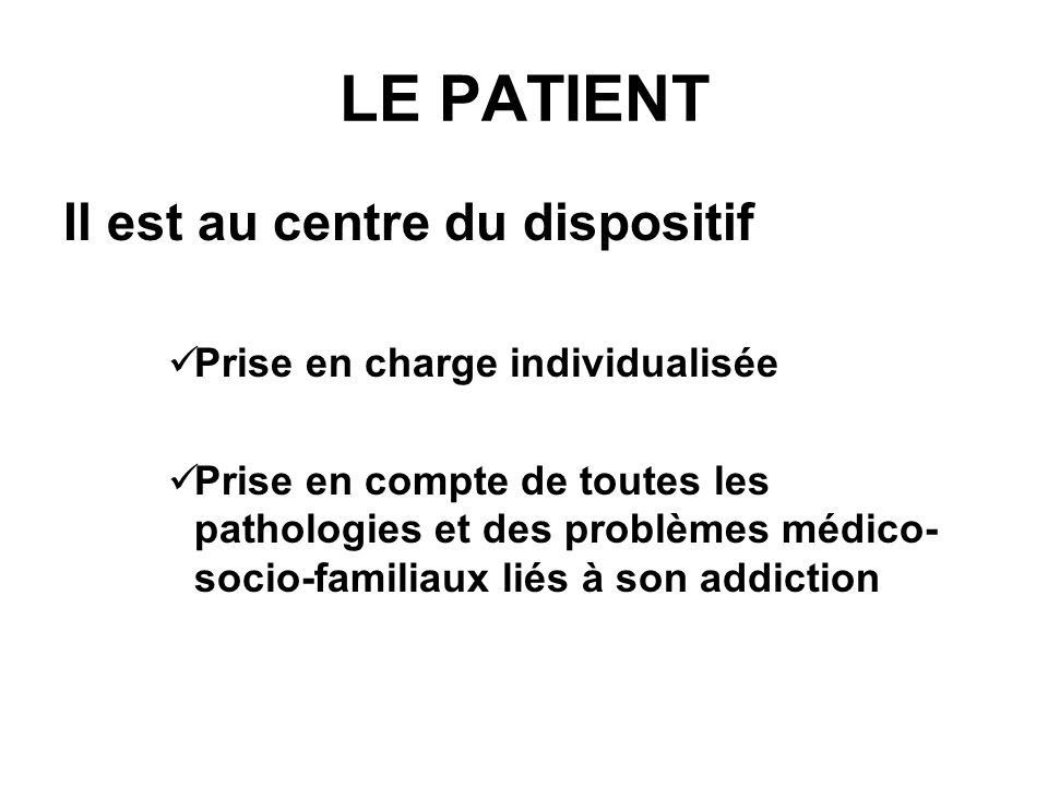LE PATIENT Il est au centre du dispositif