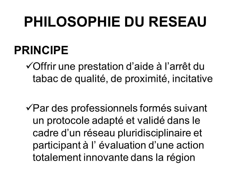 PHILOSOPHIE DU RESEAU PRINCIPE
