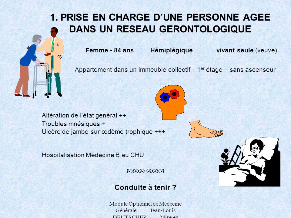 1. PRISE EN CHARGE D'UNE PERSONNE AGEE DANS UN RESEAU GERONTOLOGIQUE