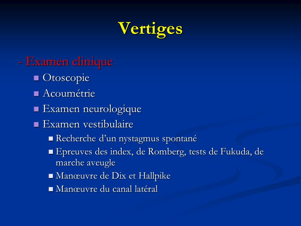 Vertiges - Examen clinique Otoscopie Acoumétrie Examen neurologique